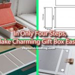In Only Four Steps, Make Charming Gift Box Easily