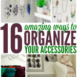 Clever Ideas To Organize Your Accessories