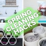 It is Never Late for Spring Cleaning. Especially Not with These Hacks